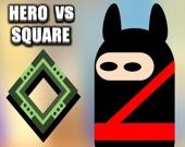Герой против квадрата
