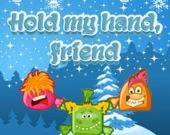 Возьми меня за руку, друг