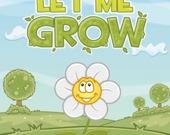 Позволь мне вырасти