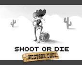 Выстрели или умри: Дуэль на Западе