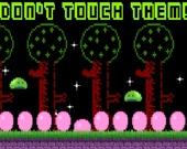 Не трогай их!