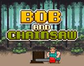 Боб и бензопила
