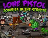 Одинокий Пистолет: Зомби На Улицах