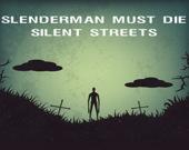 Слендермен должен умереть: Тихие улицы